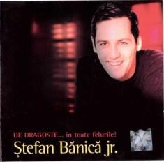Ștefan Bănică Jr. – De Dragoste În Toate Felurile (1 CD) - Muzica Pop mediapro music