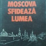 Moscova Sfideaza Lumea - Ion Ratiu, 400159 - Istorie