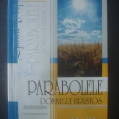 ELLEN G. WHITE - PARABOLELE DOMNULUI HRISTOS - Carti Predici