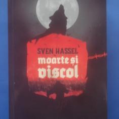 SVEN HASSEL - MOARTE ȘI VISCOL - Roman