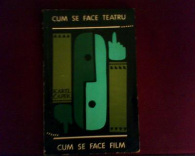 Karel Capek Cum se face teatru. Cum se face film, cu 58 desene de Iosef Capek foto