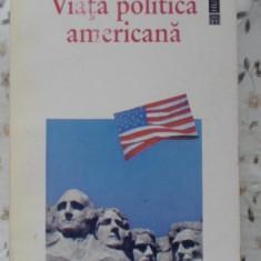 Viata Politica Americana - Samuel P. Huntington, 400199 - Carte Politica