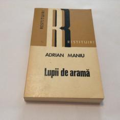Adrian Maniu - Lupii de arama, R9 - Roman, Anul publicarii: 1974
