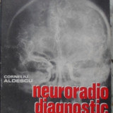 Neuroradio Diagnostic Practic Vol.1 Craniul Si Continut - Corneliu Aldescu, 400140