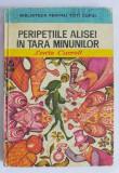 Peripetiile Alisei in Tara Minunilor - Lewis Carroll, carte ilustrata, 1976