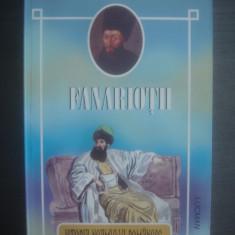 PETRU DEMETRU POPESCU - ISTORIA NEAMULUI ROMÂNESC, FANARIOȚII - Istorie
