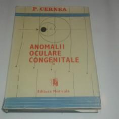 P.CERNEA - ANOMALII OCULARE CONGENITALE Vol.1. - Carte Oftalmologie