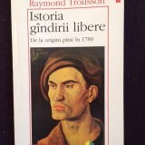 Istoria gandirii libere de la origini pana in 1789- Raymond Trousson - 3 - Filosofie, Polirom