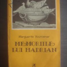 MARGUERITE YOURCENAR - MEMORIILE LUI HADRIAN - Roman