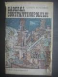 STEVEN RUNCIMAN - CĂDEREA CONSTANTINOPOLULUI 1453