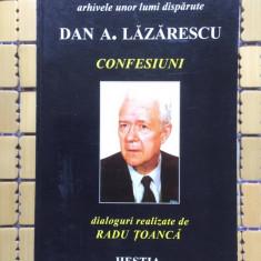 Confesiuni / Dan A. Lazarescu ; dialoguri realizate de Radu Toanca - Biografie