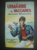 ALISTAIR MacLEAN - URMĂRIRE LA VACCARES