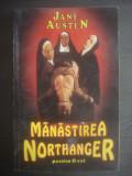 JANE AUSTEN - MĂNĂSTIREA NORTHANGER