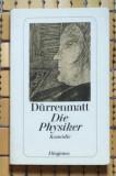 Fr. Durrenmatt DIE PHYSIKER komoedie, Neufassung 1980 Ed. Diogenes 1980, Alta editura