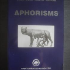 C. VADIM TUDOR - APHORISMS {engleză} - Carte Proverbe si maxime