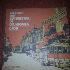 Gion-Melodii din Bucurestiul de Odinioara Electrecord EDE 02651 vinil - Muzica Dance
