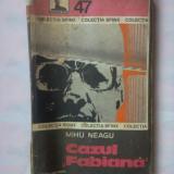 """(C345) MIHU NEAGU - CAZUL """"FABIANA"""" - Carte politiste"""