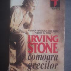 IRVING STONE - COMOARA GRECILOR - Roman