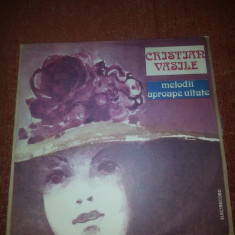 Cristian Vasile-Melodii Aproape Uitate Electrecord EDE 01835 vinil - Muzica Dance