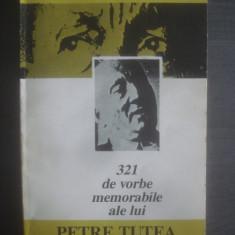 PETRE ȚUȚEA - 321 DE VORBE MEMORABILE ALE LUI