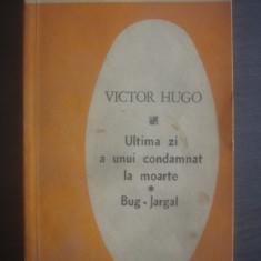 VICTOR HUGO - ULTIMA ZI A UNUI CONDAMNAT LA MOARTE