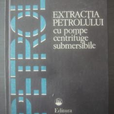 NICOLAE PANCOȘ - EXTRACȚIA PETROLULUI CU POMPE CENTRIFUGE SUBMERSIBILE