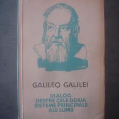 GALILEO GALILEI - DIALOG DESPRE CELE DOUA SISTEME PRINCIPALE ALE LUMII - Filosofie
