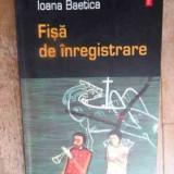 Fisa De Inregistrare - Ioana Baetica, 538575 - Roman