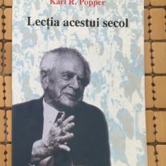 Lectia acestui secol / Karl R. Popper - Filosofie