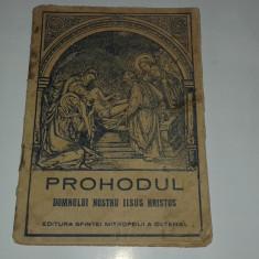 PROHODUL DOMNULUI NOSTRU IISUS HRISTOS ED.1944 - Carti bisericesti
