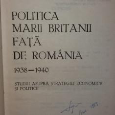DAVID BRITTON FUNDERBURK - POLITICA MARII BRITANII FATA DE ROMANIA (1938-1940)