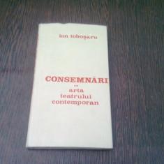 CONSEMNARI. ARTA TEATRULUI CONTEMPORAN, ION TOBOSARU, VOL. 1, 2, 3 - Carte Teatru