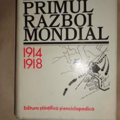 Primul razboi mondial 1914-1918 /553pagini- Mircea Popa - Istorie