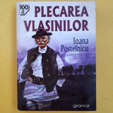 PLECAREA VLASINILOR = Ioana Postelnicu - Roman