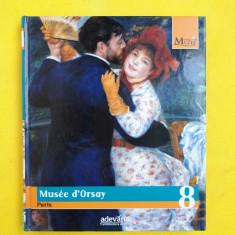 MARILE MUZEE ALE LUMII = Vol 8 = Biblioteca de arta Adevarul = Muzeul d'Orsay - Album Muzee