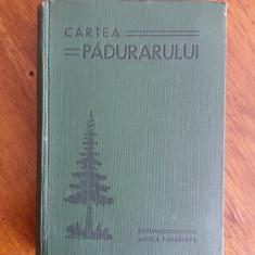 Cartea padurarului - Ing. Al. Butoi, ... 1938 / R2P2F - Carti Agronomie