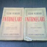 INTUNECARE - CEZAR PETRESCU 2 VOLUME - Carte veche