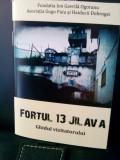 FORTUL 13 JILAVA GHIDUL VIZITATORULUI FUNDATIA ION GAVRILA OGORANU 2017 40PAGINI