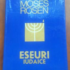 Eseuri Iudaice - Sef Rabin Dr. Moses Rosen - Carti Iudaism