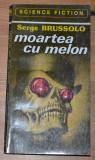 Serge Brussolo - Moartea cu Melon