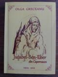 Jutabel-Ben-Eber din Capernaum - Olga Greceanu / R4P2F, Alta editura