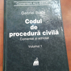 Codul de procedura civila. Comentat si adnotat. Volumul 1 - Gabriel Boroi - Carte Drept civil, All
