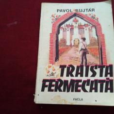 PAVOL BUJTAR - TRAISTA FERMECATA - Carte de povesti