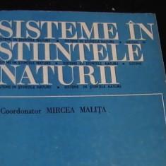 SISTEME IN STIINTELE NATURII-MIRCEA MALITA-173 PG-, Alta editura