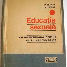 DD- Educatia Sexuala, P. Penciu, Ed. Didactica si Pedagogica 1970, Pt. Parinti - Carte Pediatrie