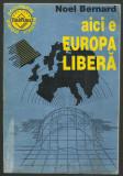 Noel Bernard / AICI E EUROPA LIBERA