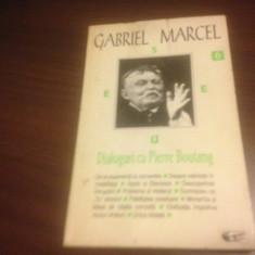 GABRIEL MARCEL, DIALOGURI CU PIERRE BOUTANG.PREFATA DE MIHAI SORA, ANASTASIA 1996 - Carte Filosofie