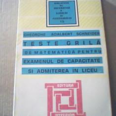 Gheorghe Adalbert Schneider - { 1999 } TESTE GRILA DE MATEMATICA PENTRU EXAMENUL - Teste admitere liceu