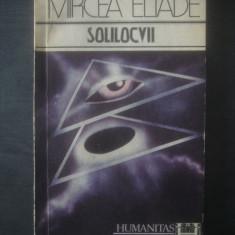 MIRCEA ELIADE - SOLILOCVII - Filosofie