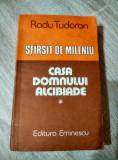 Radu Tudoran - Casa domnului Alcibiade [1990]